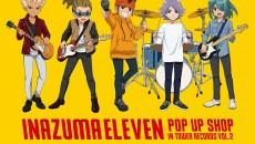 「イナズマイレブン POP UP SHOP in TOWER RECORDS vol.2」  ©LEVEL-5/FCイナズマイレブン・テレビ東京